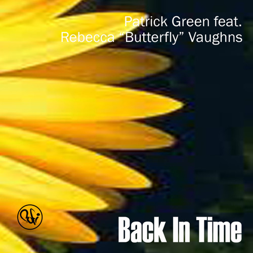 """Patrick Green ft Rebecca Butterfly Vaughns - """"Back in Time""""  (Deep Instrumental)"""