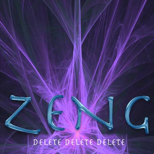 ZENG - Delete Delete Delete - Free Download
