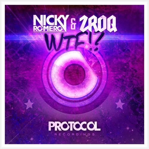 Nicky Romero & ZROQ - WTF!? [OUT NOW!]