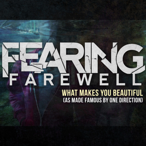 Fearing Farewell - What Makes You Beautiful Cover (Top-line & Writing)