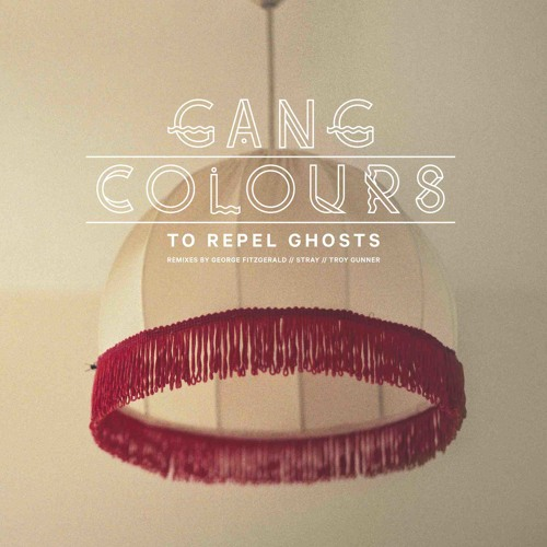 Gang Colours - To Repel Ghosts (George Fitzgerald // Stray // Troy Gunner Remixes)