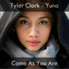Yuna - Come As You Are (Tyler Clark Remix)
