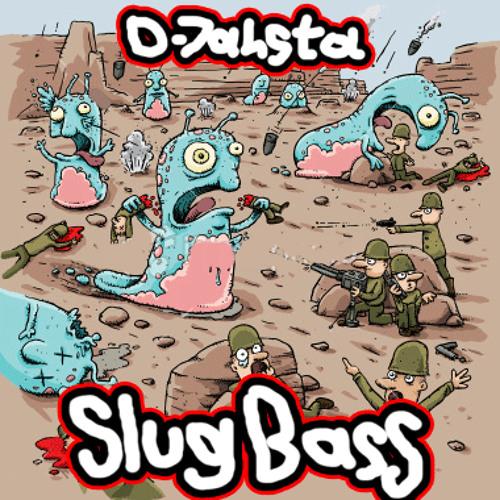 D-Jahsta - Slug Bass (Fitzo's 'Slugfuck' Remix)