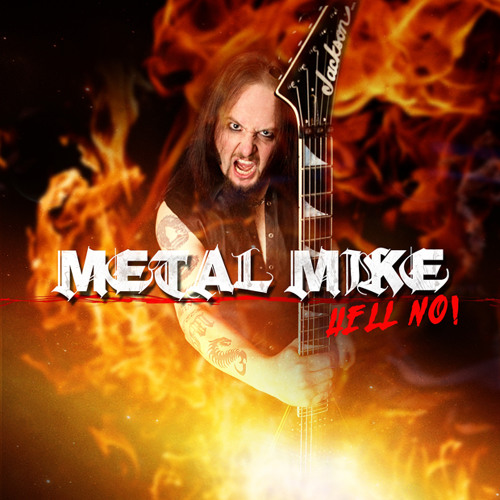 "Metal Mike — ""Hell No!"""