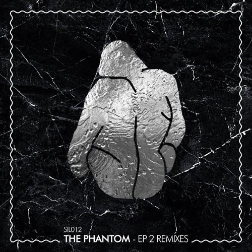 THE PHANTOM - EP2 REMIXES PREVIEW