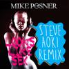 Mike Posner - Looks Like Sex (Steve Aoki Remix)