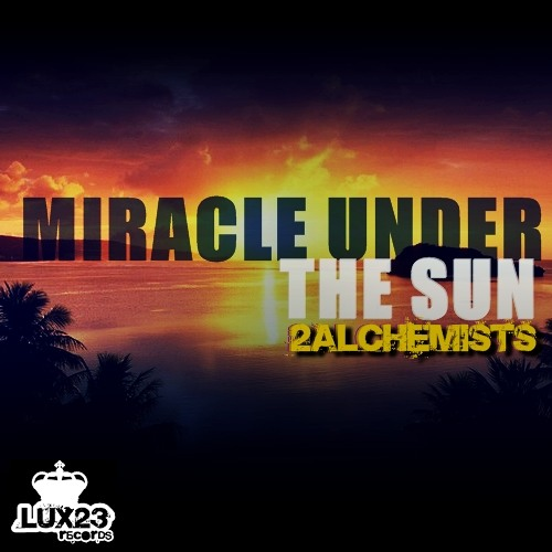 2Alchemists-Miracle under the sun (demo cut) Lux23 records