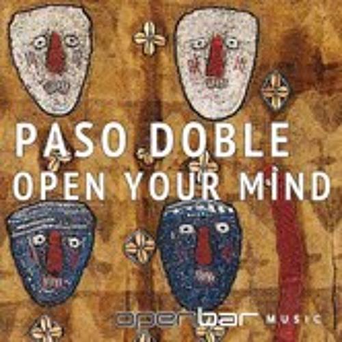 Paso Doble - Open Your Mind (Dub Mix)