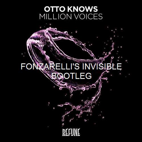 Otto Knows - Million Voices (Fonzarelli's Invisible Bootleg)