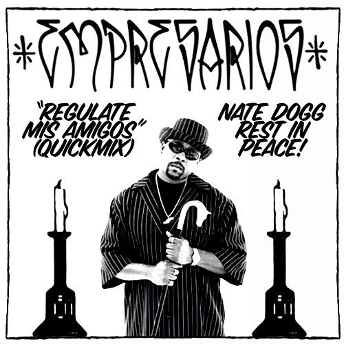 """Empresarios vs. Nate Dogg - """"Regulate Mis Amigos"""""""