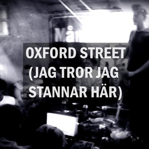 Oxford Street (Jag tror jag stannar här)