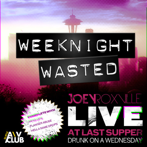 Weeknight Wasted Live From Last Supper