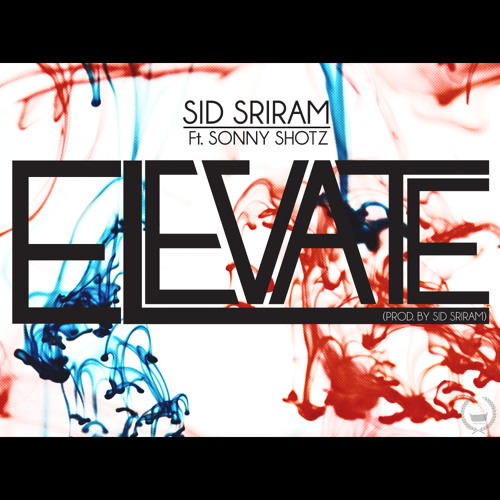Elevate ft. Sonny Shotz [Prod. by Sid Sriram]