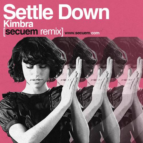 Kimbra - Settle Down (Secuem REMIX)