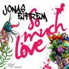 So Much XOXO (60 Minutes of Lovin) - with Jonas Eifrem -So Much Love