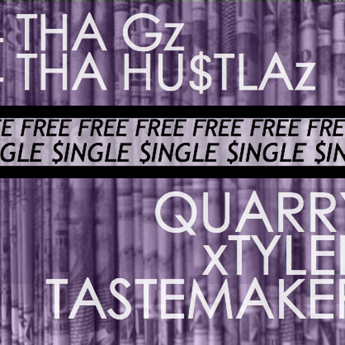 MOST CUSTOM [QUARRY x TYLER TASTEMAKER] - 4 THA Gz 4 THA HU$TLAz [FREE DOWNLOAD]