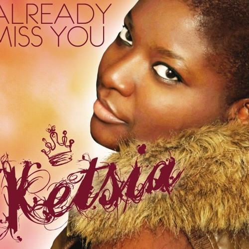 Ketsia - Already Miss You