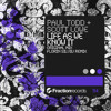 Paul Todd & Scott Lowe - Life As We Know It (Florin Silviu Remix) [Fraction Records] OUT NOW!