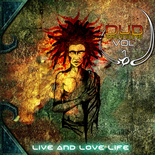 Dub warriors vol 1 - Live and love life (preview)