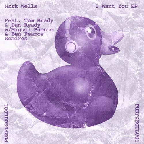 Mark Wells - I Want You EP [Purp & Soul] OUT NOW