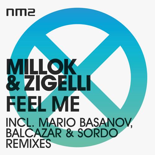 Millok & Zigelli - Feel Me [Mario Basanov Remix] - NM2