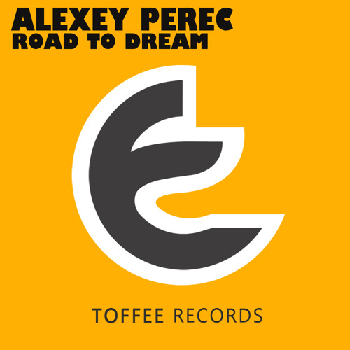 Alexey Perec - Road to Dream (Original mix)[OUT NOW]