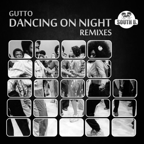 Gutto - Dancing on Night (Original Mix) Coming Soon South B Records