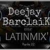 LATINMIX' - [ Parte 02 ] - Deejay BarclaiK 2012