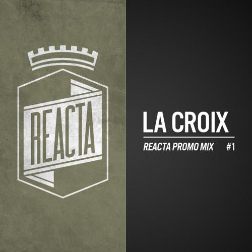 REACTA / La Croix Promo Mix #2