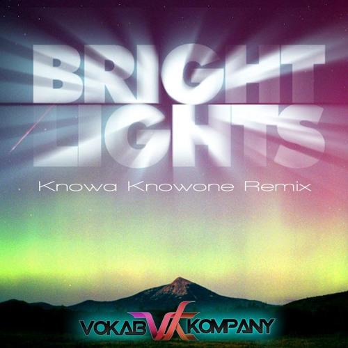Bright Lights (Knowa Knowone Remix) [2012]