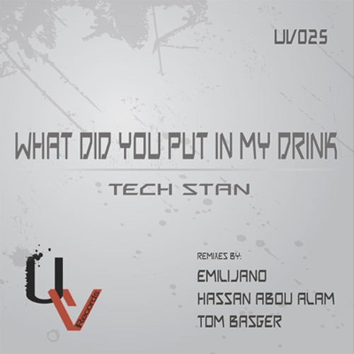 [UV025] Tech Stan - What Did You Put In My Drink (Tom Basger Remix) [UrbanVibe Records]