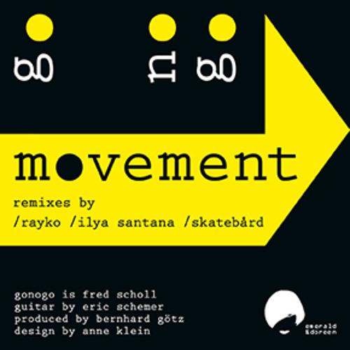 go nogo - Movement (Ilya Santana Remix) Edited Teaser