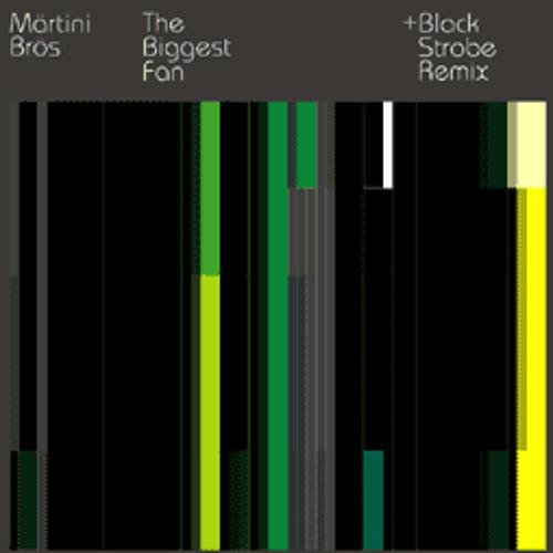Märtini Brös - The Biggest Fan (Black Strobe Remix)