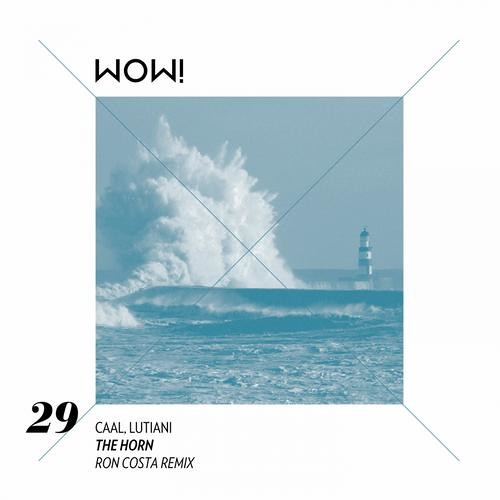 Caal Smile, Lutiani - The Horn (Ron Costa Remix) [Wow! Recordings]