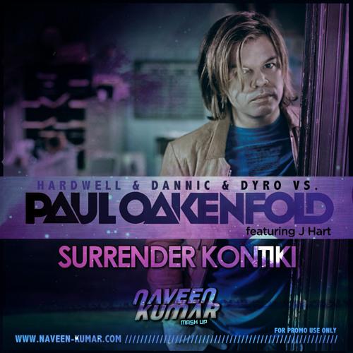 Paul Oakenfold Vs. Hardwell Vs. Dyro - Surrender Kontiki (Naveen Kumar Mashup) FREE DOWNLOAD!