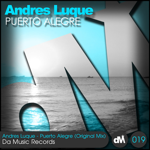 Andres luque -Puerto Alegre(Ya a la venta,now on Sale on Beatport)