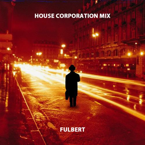 Fulbert - House Corporation Mix