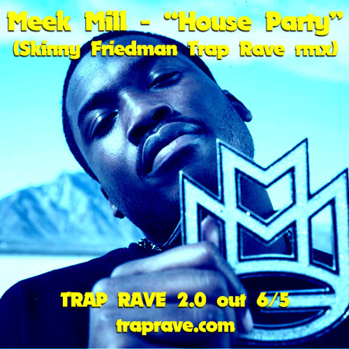Meek Mill - House Party (Skinny Friedman remix)