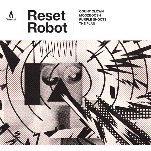 Reset Robot - Purple Shoots [Truesoul]