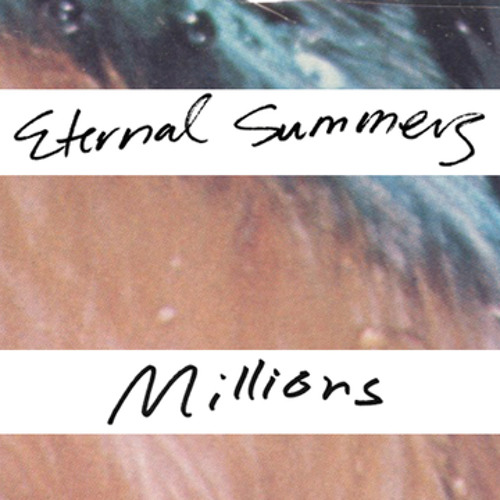 Eternal Summers - Millions