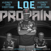 PROPAIN - L.O.E. (Loyalty Over Everything)
