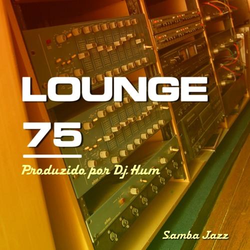 Lounge 75 - Sunset - Produzido por Dj Hum ( Samba Jazz )
