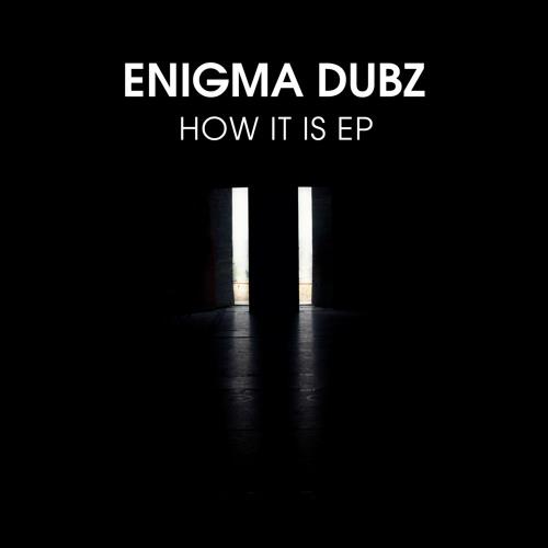 ENiGMA Dubz - How It Is (Original Mix)