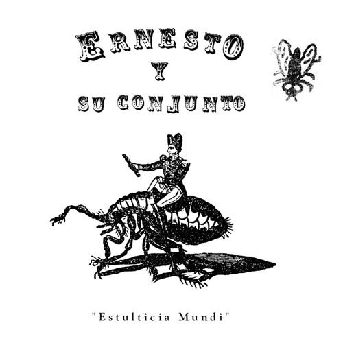 Ernesto y su conjunto - Estulticia Mundi - 2000/2001