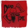 Download Dead Time - 04 Mr. Preacher Man - Last Goodbyes E.P. Mp3
