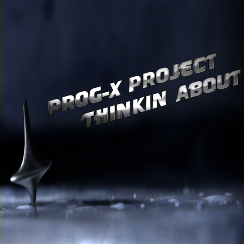 finished Remix Contest: Prog-X Project - Thinkin About (results on our website)