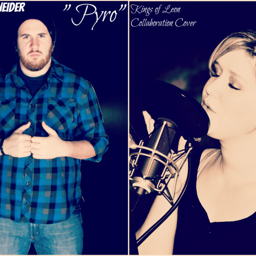 Pyro-Kings of Leon Collaboration Cover-Maxwell Schneider & BreAnne Sky