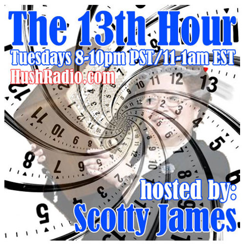 The 13th Hour Radio Show with Scotty James - 5/15/12
