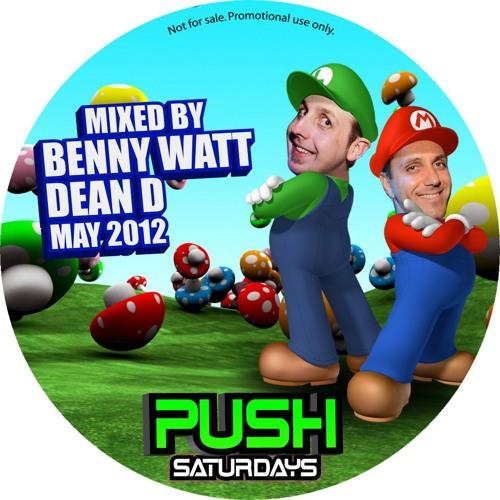 PUSH SATURDAYS - DEAN D & BENNY WATT