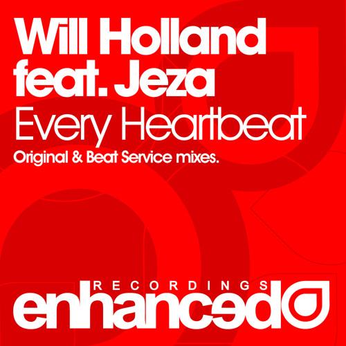 Will Holland feat. Jeza - Every Heartbeat (Beat Service Remix)